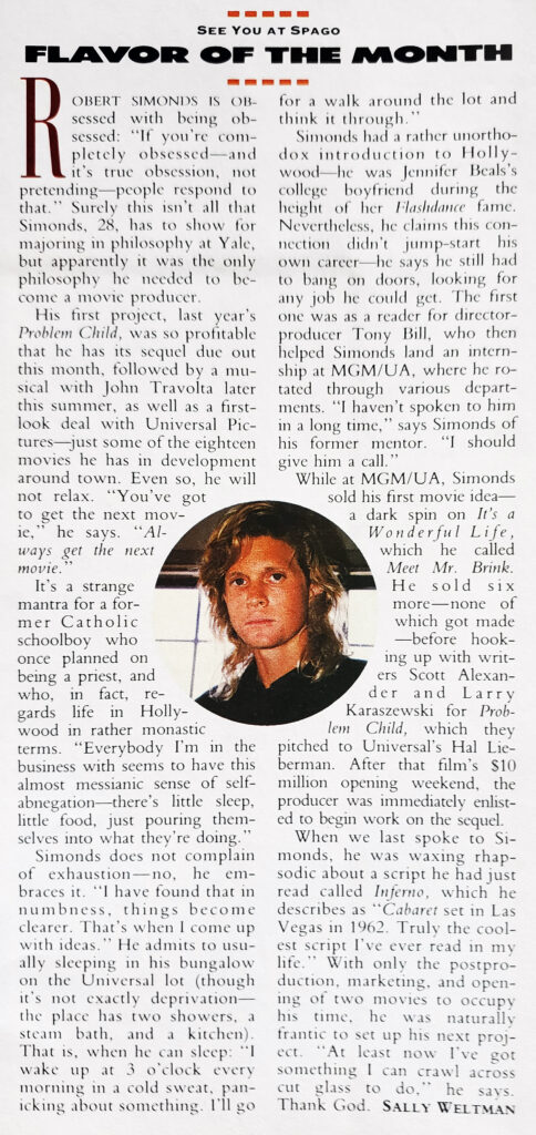 """Premiere Magazine July, 1991 """"Flavor of the Month"""" Robert Simonds."""